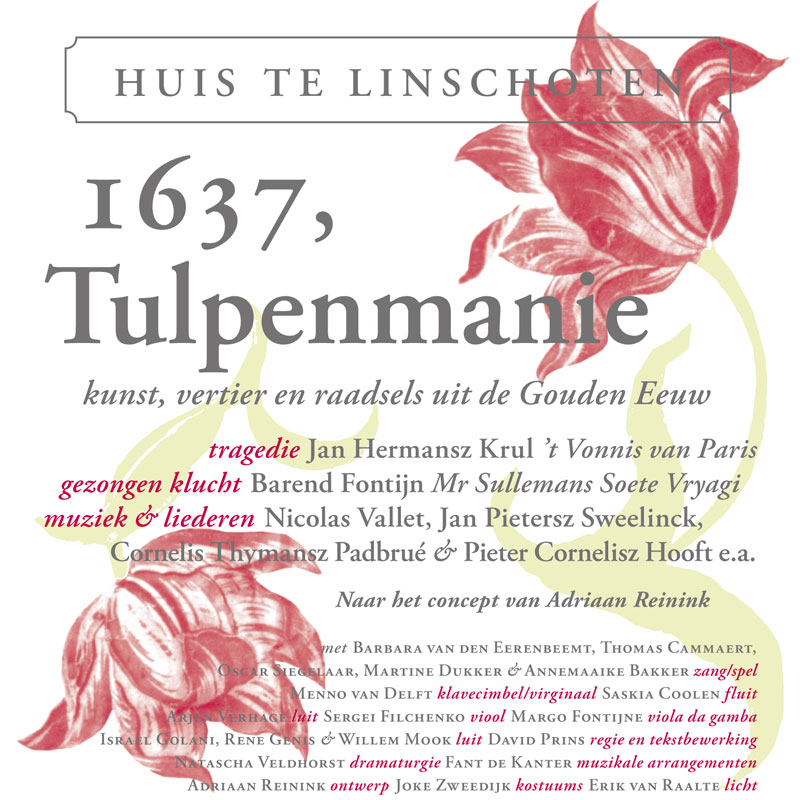 1637, Tulpenmanie – music theatre & music from the Dutch Golden Age