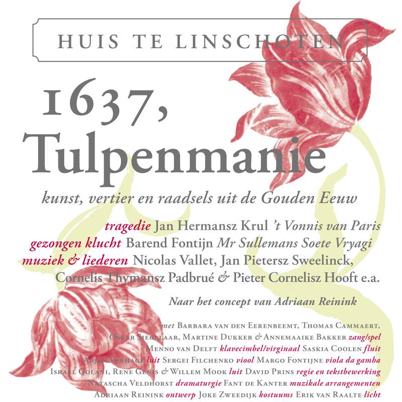 1637, Tulpenmanie – music theatre & music from the Dutch Golden Age